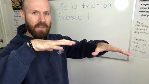 Life is friction. Embrace it.